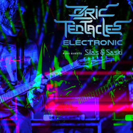 Ozric Tentacles Electronic + Silas & Saski