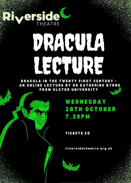 Dracula In The Twenty-First Century - A Lecture By Dr Katherine Byrne