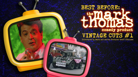 Best Before: The Mark Thomas Comedy Product Vintage Cuts
