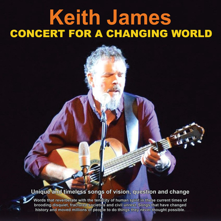 Keith James: Concert for a Changing World
