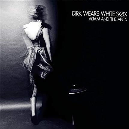 Vinyl Sessions: Adam & The Ants - Dirk Wears White Sox *