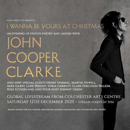 I Wanna Be Yours At Christmas with John Cooper-Clarke, Martin Newell & Special Guests *