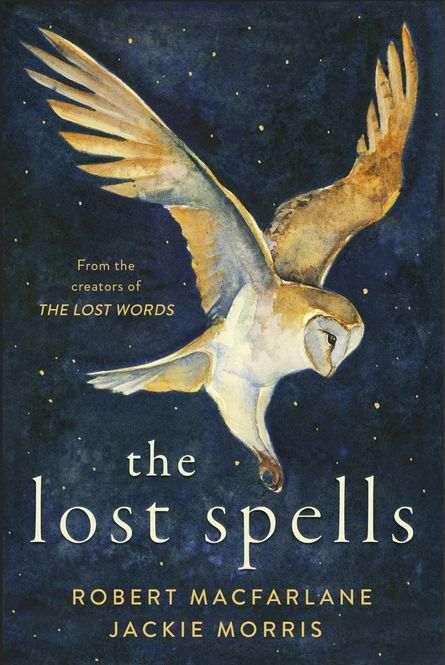 Shifter of Shapes: exploring The Lost Spells by Robert Macfarlane and Jackie Morris