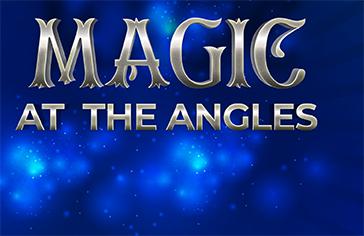 Magic at the Angles