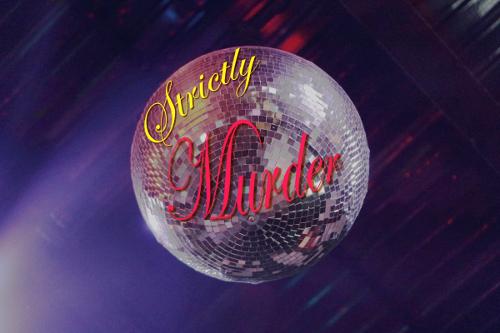 Strictly Murder - A Murder Mystery